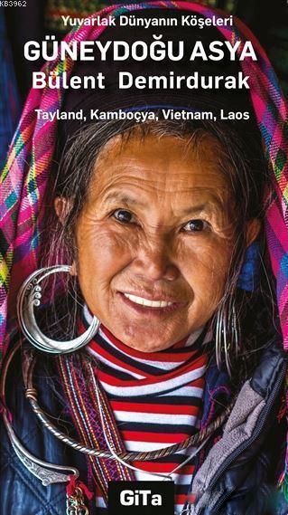 Güneydoğu Asya; Tayland, Kamboçya, Vietnam, Laos