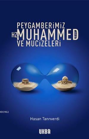 Peygamberimiz Hz. Muhammed ve Mucizeleri