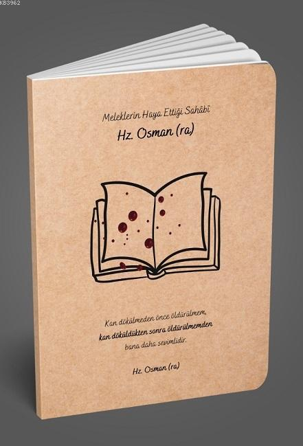 Meleklerin Haya Ettiği Sahabi Hz. Osman