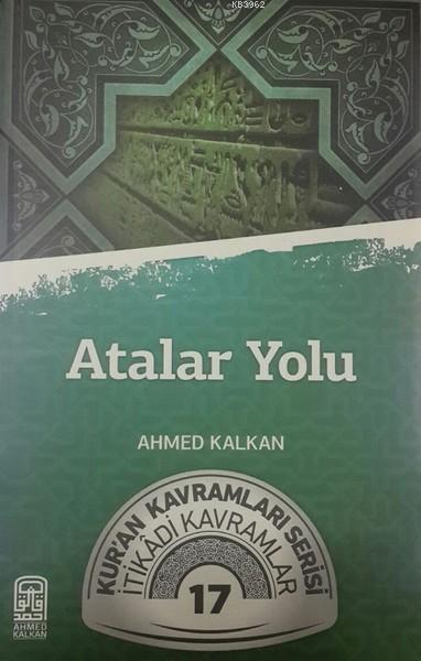 Atalar Yolu; Kur'an Kavramları Serisi - İtikadi Kavramlar 17