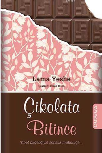 Çikolata Bitince; Tibet Bilgeliğiyle Sonsuz Mutluluğa