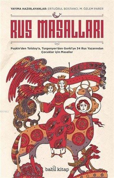 Rus Masalları; Puşkin'den Tolstoy'a, Turgenyev'den Gorki'ye 34 Rus Yazarından Çocuklar İçin Masallar