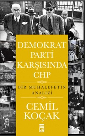 Demokrat Parti Karşısında CHP; Bir Muhalefetin Analizi