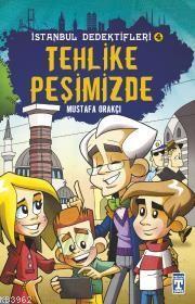 Tehlike Peşimizde / İstanbul Dedektifleri - 4
