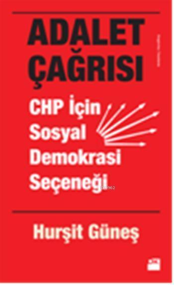 Adalet Çağrısı; Chp İçin Sosyal Demokrasi Seçeneği