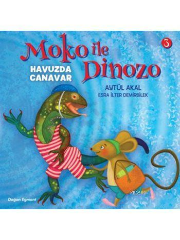 Moko ile Dinozo - 3: Havuzda Canavar (6+ Yaş)