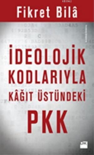 İdeolojik Kodlarıyla Kağıt Üstündeki PKK