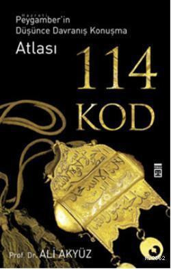 114 Kod; Peygamber'in Düşünce Davranış Konuşma Atlası