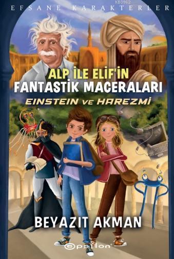 Einstein ve Harezmi; Alp İle Elif'in Fantastik Maceraları