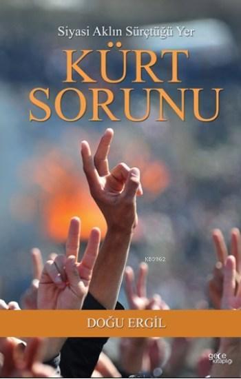 Kürt Sorunu; Siyasi Aklın Sürçtüğü Yer