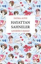 Hayattan Sahneler; Levayih-i Hayat
