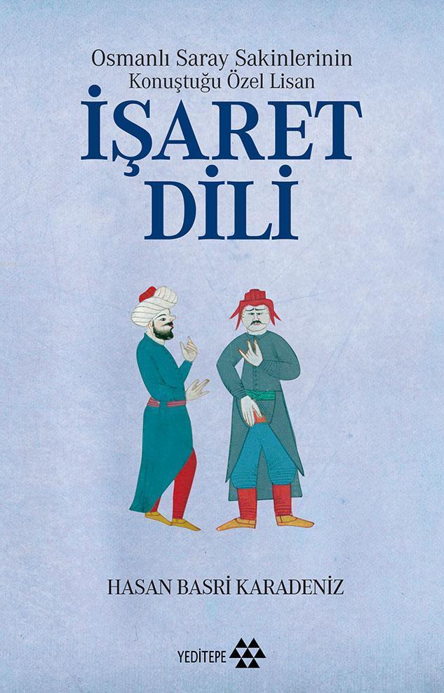 Osmanlı Saray Sakinlerinin Konuştuğu Özel Lisan - İşaret Dili