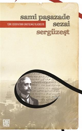 Sergüzeşt (Orjinal Metin); Türk Edebiyatının Unutulmaz Klasikleri