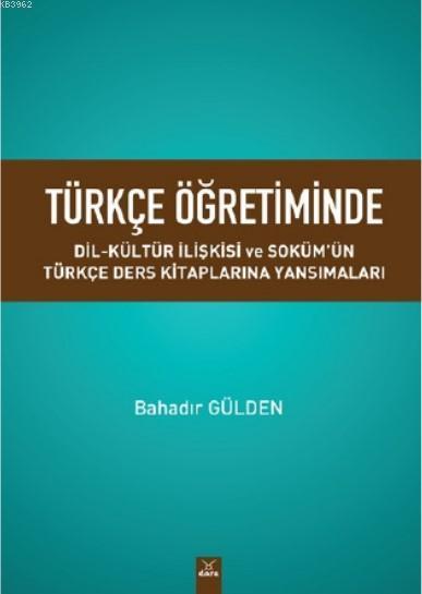 Türkçe Öğretiminde Dil - Kültür İlişkisi ve Soküm'ün Türkçe Ders Kitaplarına Yansımaları