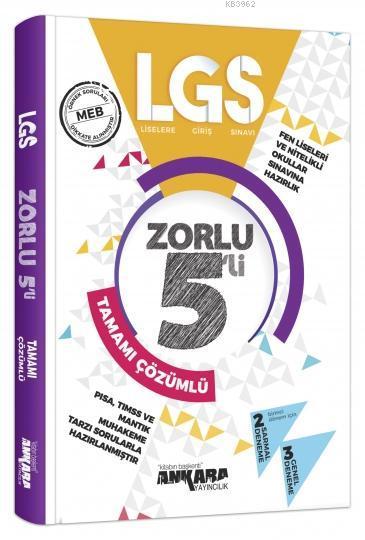 LGS Zorlu Tamamı Çözümlü 5 Deneme Ankara Yayıncılık