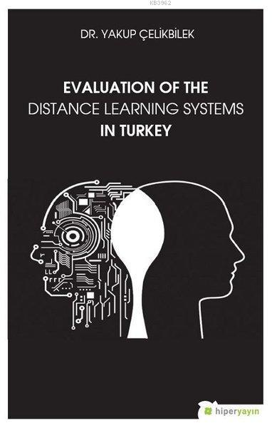Evaluation Of The Distance Learning Systems In Turkey