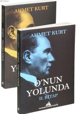 O'nun Yolunda (2 Kitap Set); Atatürk ve Cumhuriyet Tarihi
