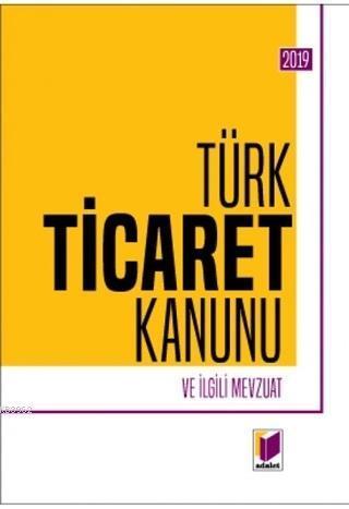 Türk Ticaret Kanunu ve İlgili Mevzuat 2019