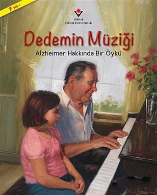 Dedemin Müziği; Alzheimer Hakkında Bir Öykü