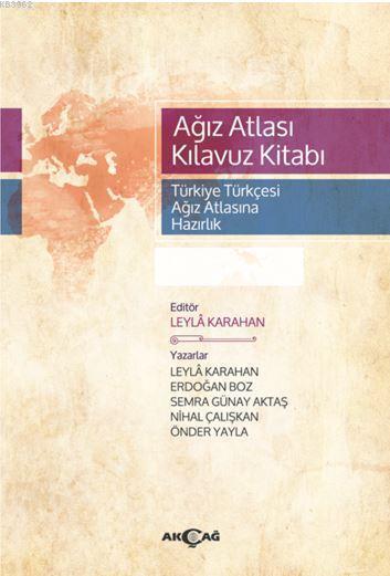 Ağız Atlası Kılavuz Kitabı; (Türkiye Türkçesi Ağız Atlasına Hazırlık)