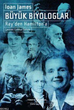 Büyük Biyologlar; Ray'den Hamilton'a