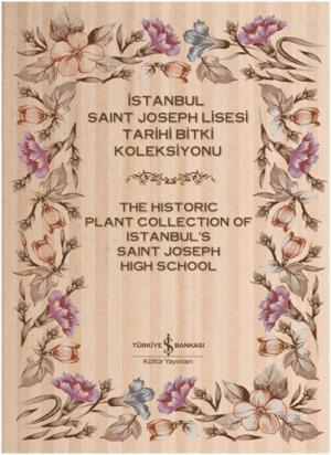 İstanbul Saint Joseph Lisesi Tarihi Bitki Koleksiyonu (2 Cilt)