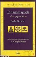 Dhammapada - Gerçeğin Yolu Buda Dedi Ki..