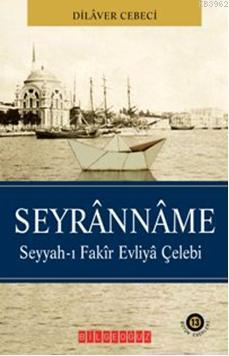 Seyranname; Seyyah-ı Fakir Evliya Çelebi