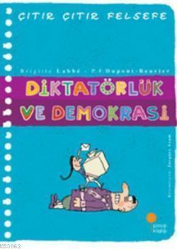 Diktatörlük ve Demokrasi; Çıtır Çıtır Felsefe 23