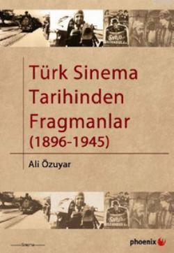 Türk Sinema Tarihinden Fragmanlar (1896  1945)
