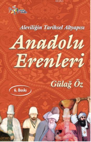 Anadolu Erenleri; Aleviliğin Tarihsel Alt Yapısı
