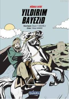 Niğbolu Fatihi Yıldırım Bayezid (Ciltli)