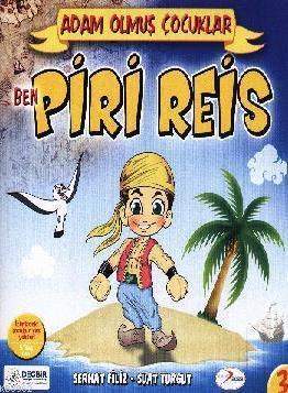 Ben Piri Reis; Adam Olmuş Çocuklar Serisi 3