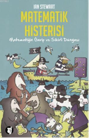 Matematik Histerisi; Matematiğin Garip ve  Sihirli Dünyası