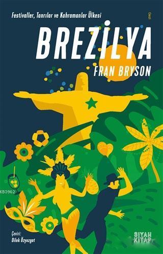 Brezilya; Festivaller, Tanrılar ve Kahramanlar Ülkesi