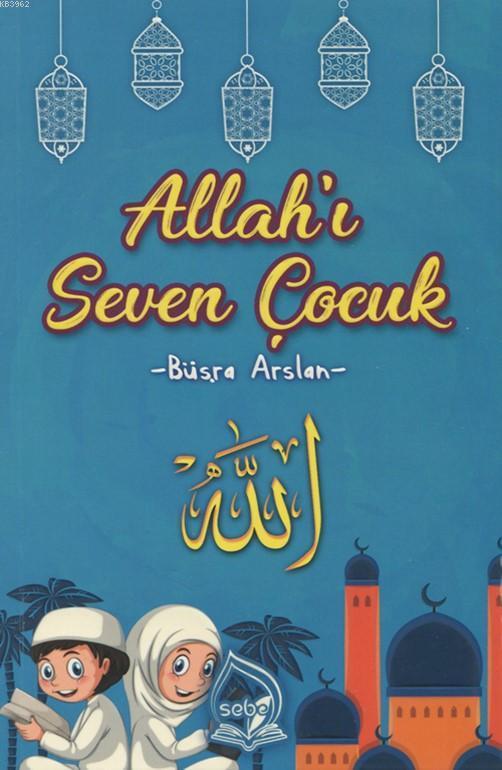 Allah'ı Seven Çocuk