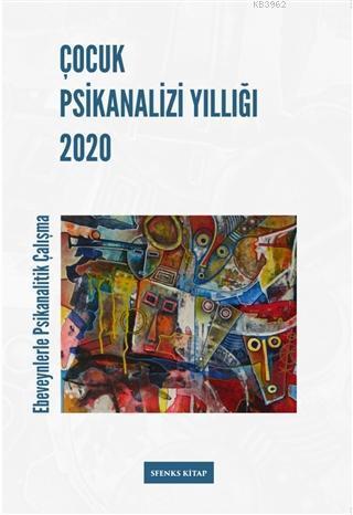 Çocuk Psikanalizi Yıllığı 2020; Ebeveynlerle Klinik Çalışma