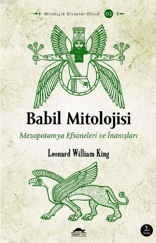 Babil Mitolojisi; Mezopotamya Efsaneleri ve İnanışları