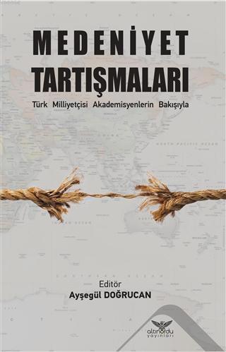 Medeniyet Tartışmaları; Türk Milliyetçisi Akademisyenlerin Bakışıyla