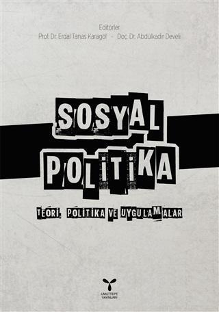 Sosyal Politika; Teori, Politika ve Uygulamalar