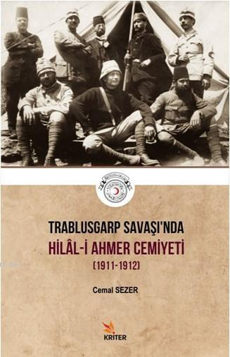 Trablusgarp Savaşı'nda Hilal - i Ahmer Cemiyeti; (1911-1912)