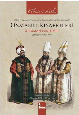 Osmanlı Kıyafetleri - Ottoman Costumes (Elbise-i Atika); Jean (Giovanni) Brindesi