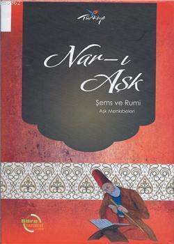 Nar-ı Aşk; Şems ve Rumi