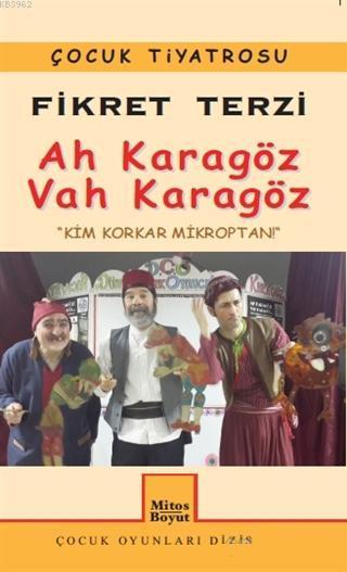 Ah Karagöz Vah Karagöz; Kim Korkar Mikroptan