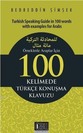 Örneklerle Araplar İçin 100 Kelimede Türkçe Konuşma Klavuzu