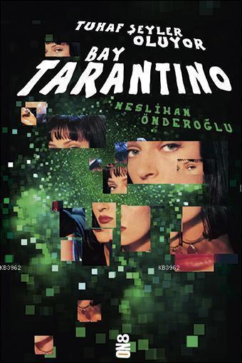 Tuhaf Şeyler Oluyor - Bay Tarantino