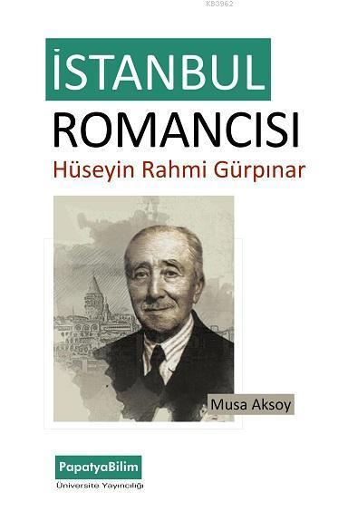 İstanbul Romancısı: Hüseyin Rahmi Gürpınar