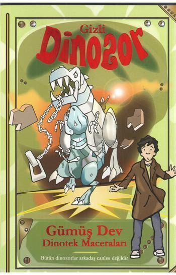 Gizli Dinozor - Gümüş Dev; Dinotek Maceraları
