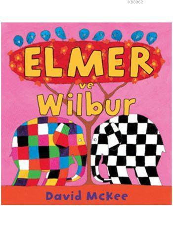 Elmer ve Wilbur (1-4 Yaş)