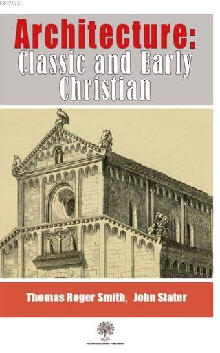 Architecture: Classic and Early Christian